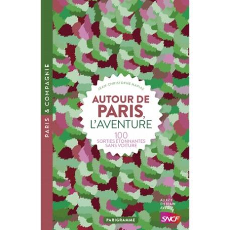 100 sorties Autour de Paris sans voiture